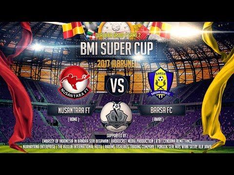 BMI Super Cup 2017 - Nusantara FT Vs Barsa FC