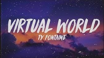 Ty Fontaine - Virtual World (Lyrics) prod. Nick Mira & Rioleyva