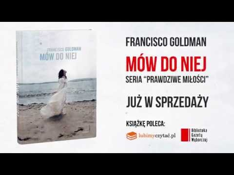 """Mów do niej"" Francisco Goldman Book Trailer"