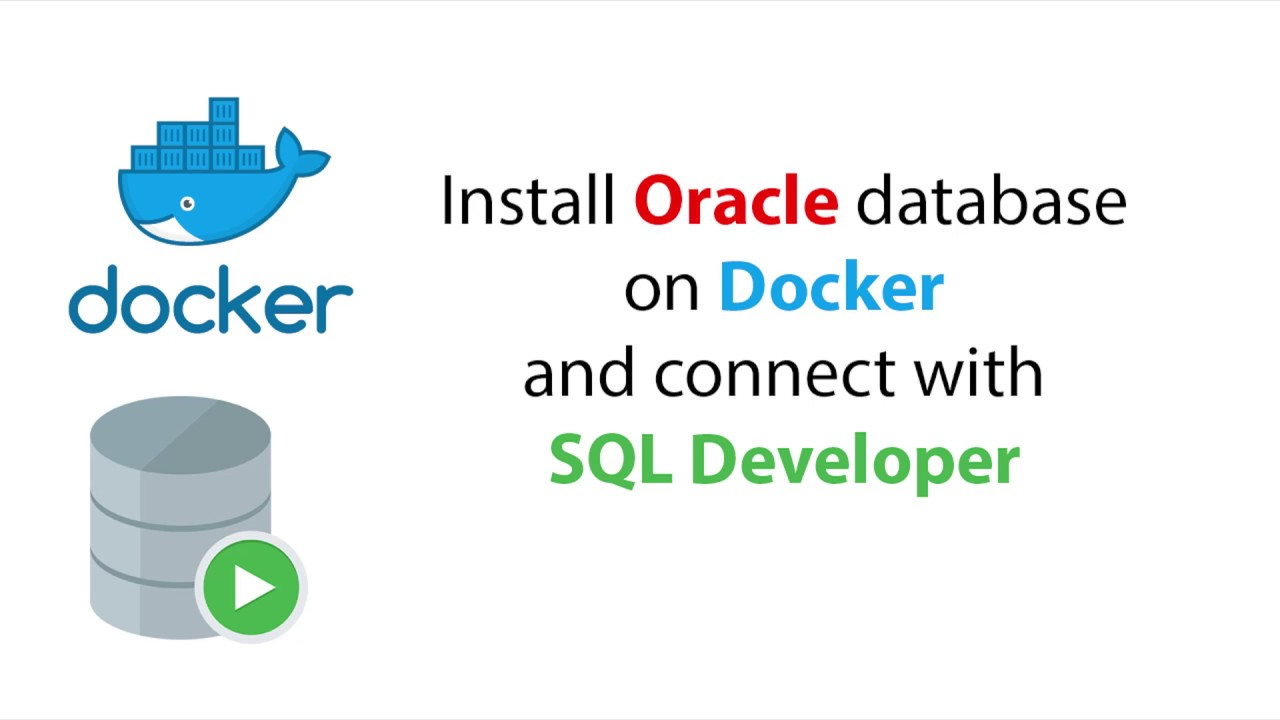 Install Oracle database on Docker and connect with SQL Developer