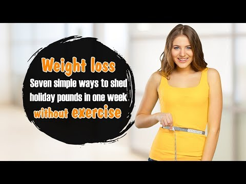 7 Ways to Reverse Holiday Weight Gain in a Week Without Exercise