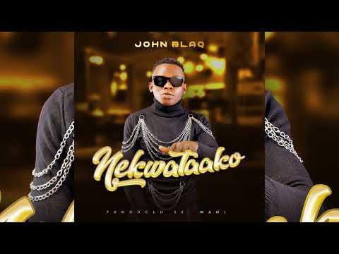 John blaq - Nekwataako (Official Audio)