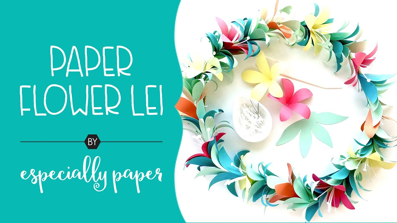 Crafting A Paper Flower Lei Youtube