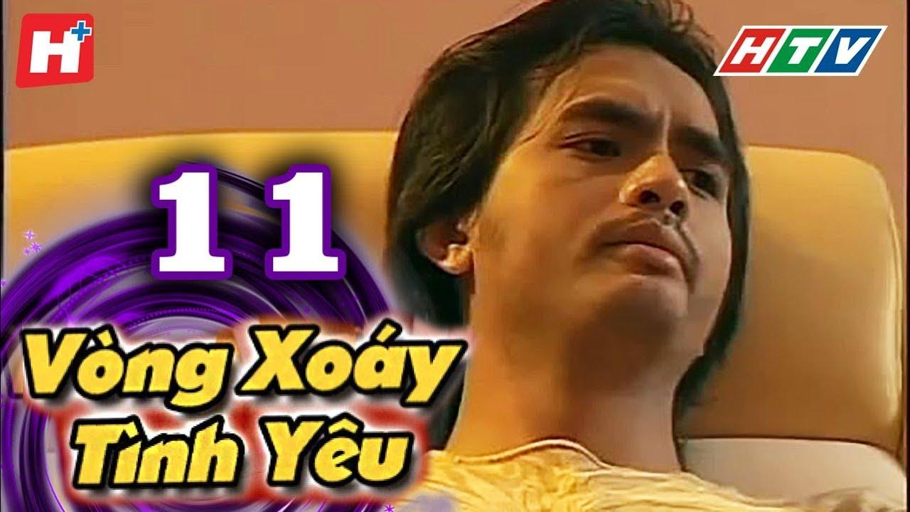 Vòng Xoáy Tình Yêu –  Tập 11| HTV Films Tình Cảm Việt Nam 2019