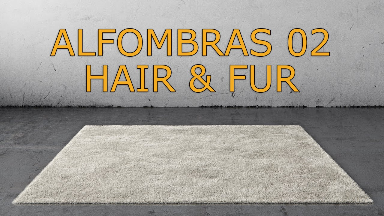Vray - Alfombras - Parte02 - Hair&Fur - YouTube