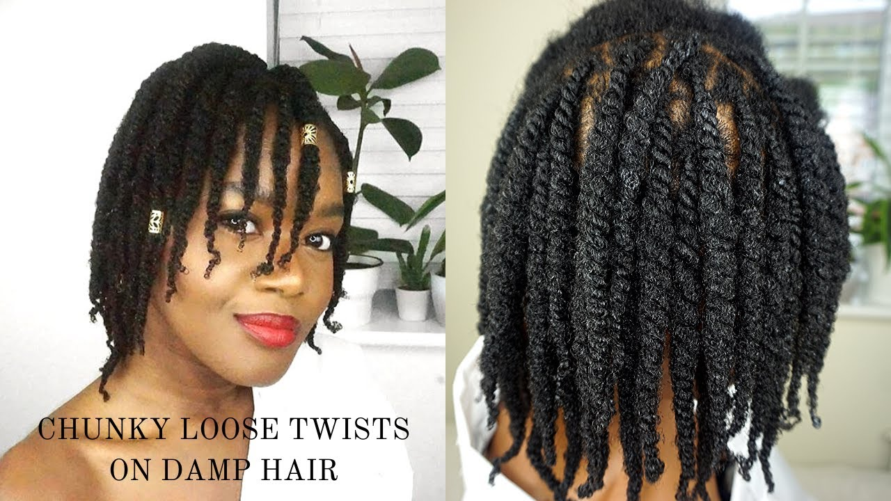 Chunky Loose Twists On Damp Hair Thick 4c Hair Protective