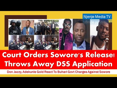 Court Orders Sowore's Release, Throws Away DSS Application | Don Jazzy, Omojuwa, Adekunle Gold React