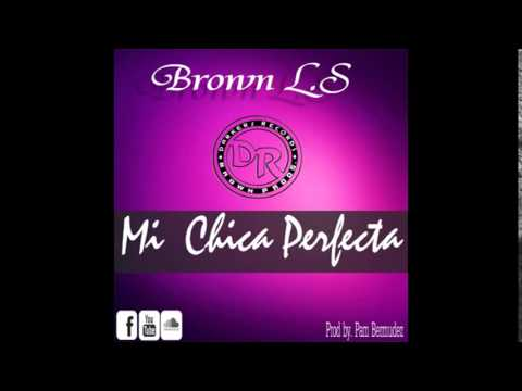 Brown LS-Mi Chica Perfecta (DARKERS REC - BROWN PROD 2015 ...
