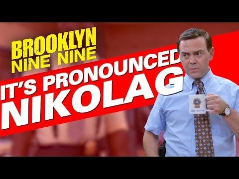 It's Pronounced Nikolag | Brooklyn Nine-Nine