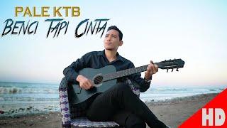 Download Lagu PALE KTB - BENCI TAPI CINTA  ( Best Single Official Video Music ) HD video Quality 2020 mp3
