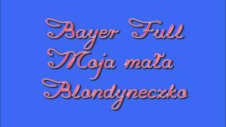Bayer Full - Moja mała blondyneczko