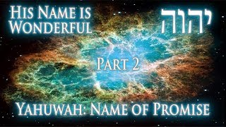His Name is Wonderful | Part 2 -  יהוה Yahuwah: Name of Promise