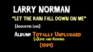 Larry Norman - Let The Rain Fall Down On Me - [Acoustic Live]