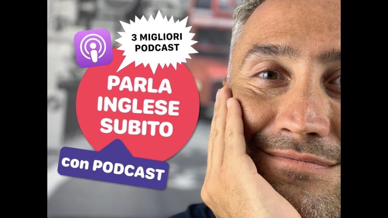 Parlare Inglese In Poco Tempo Podcast In Inglese Impara L Inglese Inglese In Tre Giorni