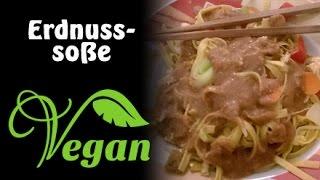 Rezept: Vegane Asiatische Erdnusssoße | Vegan Kochen