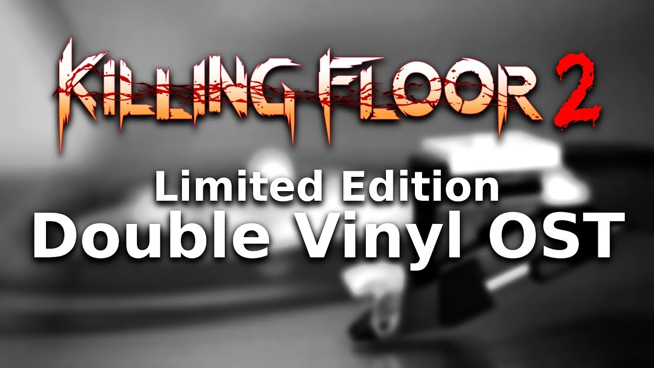 Killing Floor 2 Double Vinyl Soundtrack Out Now Youtube