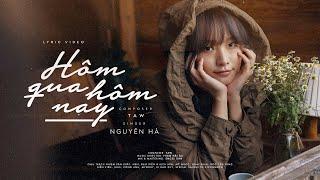 MV Hôm Qua Hôm Nay - Nguyên Hà Ft Taw