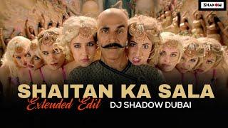 Shaitan Ka Sala | DJ Shadow Dubai Extended Edit | Bala | Housefull 4 | DJ Kawal & DVJ Happy Remix