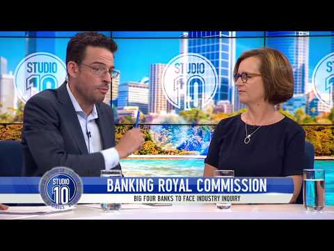 Banking Royal Commission | Studio 10