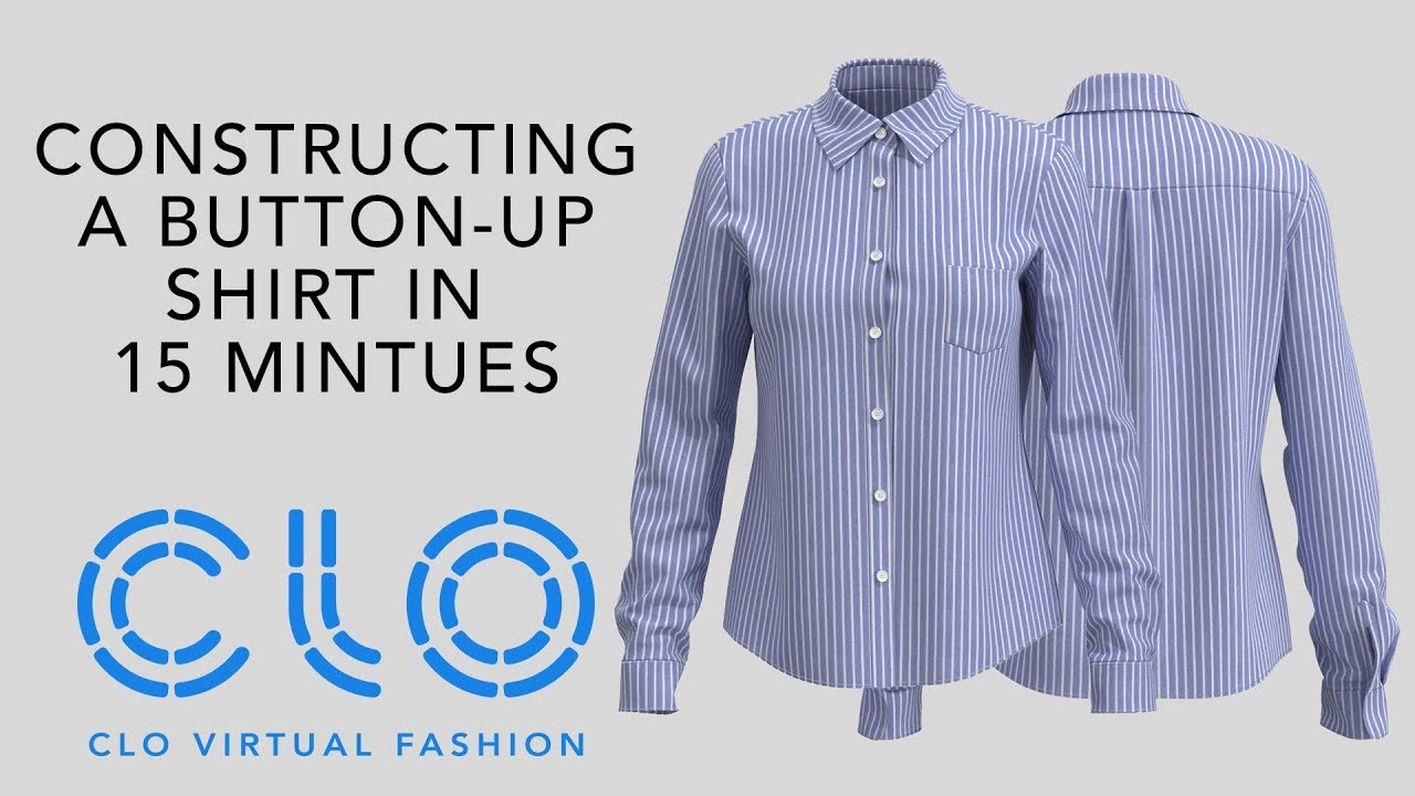 Clo Virtual Fashion Constructing A Button Up Shirt In 15 Minutes Youtube