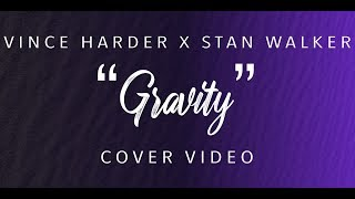 """GRAVITY"" COVER BY VINCE HARDER & STAN WALKER (JOHN MAYER)"