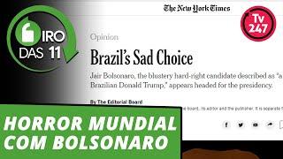 Giro das 11: Horror mundial com Bolsonaro