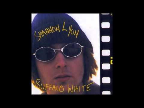 Shannon Lyon | Buffalo White | 6. OK Guy