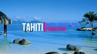 Tahiti Travel Guide: World