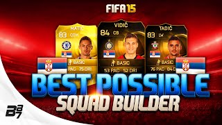 FIFA 15 | BEST POSSIBLE SERBIA SQUAD BUILDER w/ IF TADIC AND IF IVANOVIC