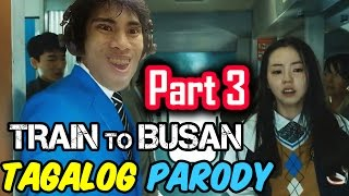 Train To Busan Parody   PART 3 (Tagalog / Filipino Dub) - GLOCO