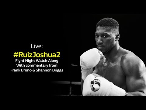 LIVE: Andy Ruiz V Anthony Joshua 2 Fight Watch Along | William Hill Boxing