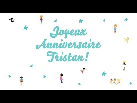 ♫ Joyeux Anniversaire Tristan! ♫