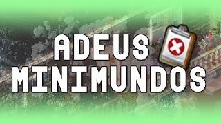 ⚠️Fim do MiniMundos & Smallworlds⚠️