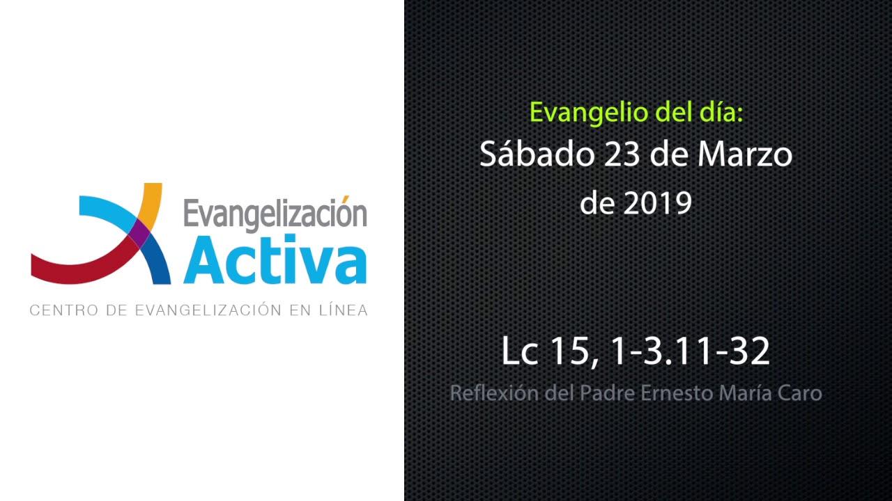 Evangelio Del Día Sábado 23 De Marzo 2019 Youtube