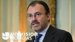 """Canciller Luis Videgaray sobre TLCAN: """"Lo que hacemos en materia de cooperacin es en el inters de"""