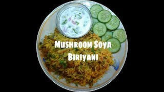 Mushroom Soya Biriyani || Very Tasty And Healthy Recipe