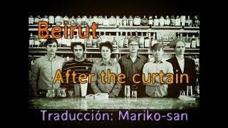 Video Beirut - After the curtain (subtitulada en español) download MP3, 3GP, MP4, WEBM, AVI, FLV Juli 2018