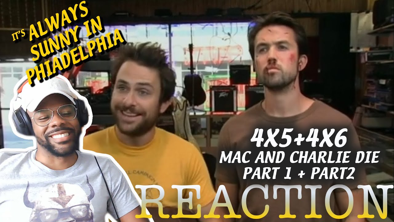 Download IT'S ALWAYS SUNNY REACTION 4x5 & 4x6 Mac and Charlie Die