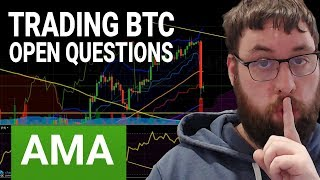 OhHeyMatty AMA - Trading BTC and Open Questions