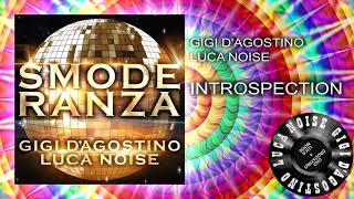 Gigi D'Agostino & Luca Noise - Introspection [ From the album SMODERANZA ]