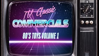 Classic TV Commercials 80's Toys