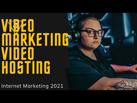 Video Marketing And Video Hosting Services In 2021