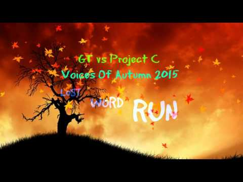 GT vs Project C - Voices Of Autumn 2015 (Word)