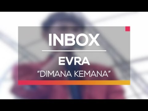 Evra - Dimana Kemana (Live on Inbox)
