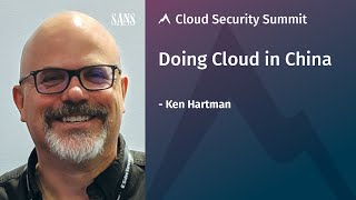 Doing Cloud in China | SANS Cloud Security Summit 2020