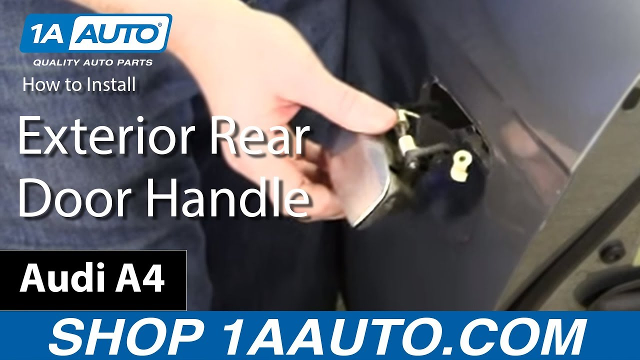 How To Replace Rear Exterior Door Handle 04 09 Audi A4