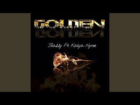 Golden (feat. Kaliya Nyree)