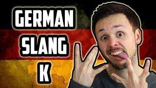 German Slang - Letter K