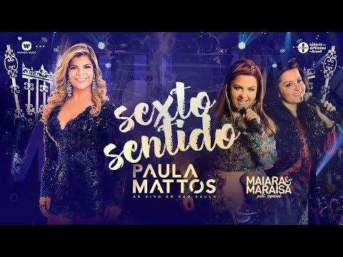 Paula Mattos - Sexto Sentido Part. Maiara & Maraisa (DVD Ao Vivo Em São Paulo)