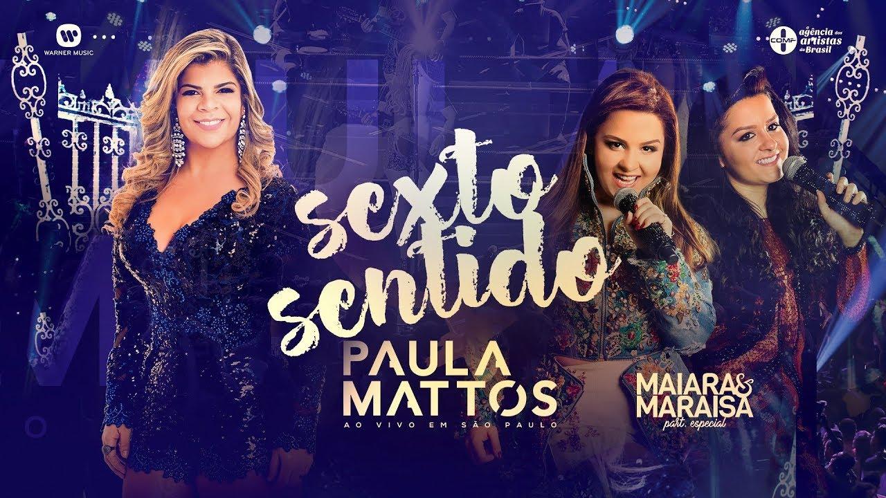 Baixar Sexto Sentido, Baixar Música Sexto Sentido - Paula Mattos Part. Maiara & Maraisa 22/09/2017, Baixar Música Paula Mattos Part. Maiara & Maraisa - Sexto Sentido 22/09/2017